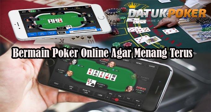 Bermain Poker Online Agar Menang Terus