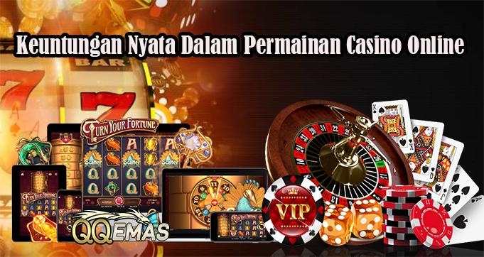 Keuntungan Nyata Dalam Permainan Casino Online